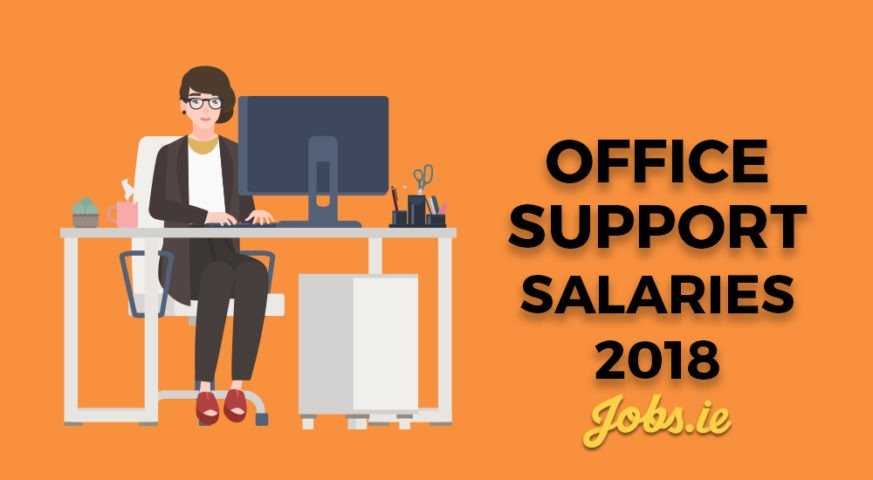 Salaries in Office Support in 2018 - Jobs ie